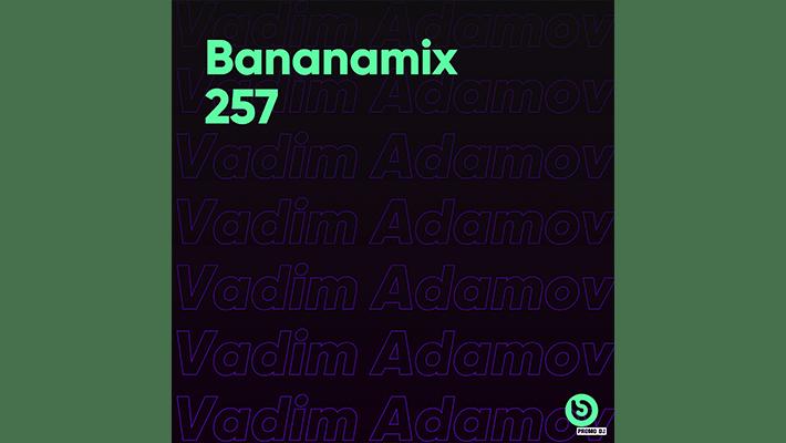 Vadim Adamov - Bananamix#257